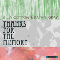 Thanks for the Memory the Best of Billy Cotton — Bill Cotton, Kathie Kay, Bill Cotton and Kathie Kay