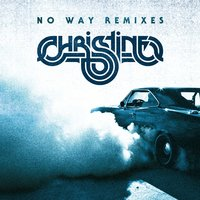 No Way Remixes — Christine