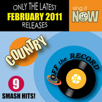 February 2011 Country Smash Hits — Off The Record