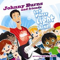 Let Your Light Shine — Johnny Burns