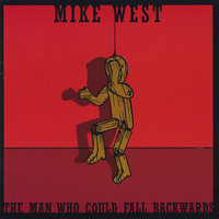 The Man Who Could Fall Backwards — Mike West