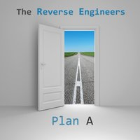 Plan A — The Reverse Engineers