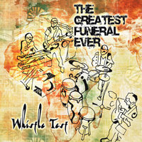 Whistle Test — The Greatest Funeral Ever