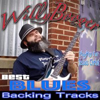Willy Booger Blues Best Backing Tracks Playing for Jesus Christ — Willy Booger