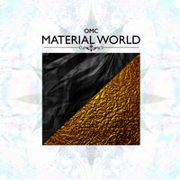 Material World — OMC