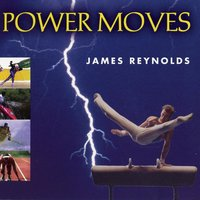 Power Moves — James Reynolds
