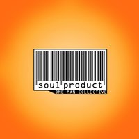 Soul Product — One Man Collective