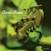 Charlie Hunter — Charlie Hunter