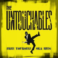 Free Yourself - Ska Hits — The Untouchables