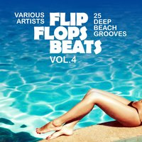 Flip Flops Beats (25 Deep Beach Grooves), Vol. 4 — сборник