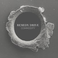 Commodity — Remedy Drive