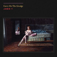 Carry On The Grudge — Jamie T