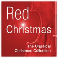 Red Christmas - The Classical Christmas Collection — Пётр Ильич Чайковский