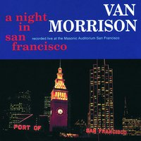 A Night In San Francisco — Van Morrison