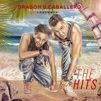 The Hits 2009 - 2013 — Dragon & Caballero