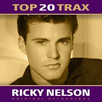 Top 20 Trax — Ricky Nelson