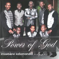 Imisebenzi Kasomandla — Power of God