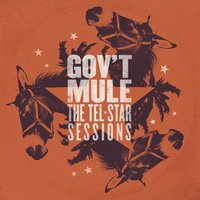 The Tel-Star Sessions — Gov't Mule