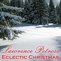 Eclectic Christmas — Lawrence Petross