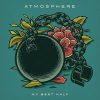 My Best Half — Atmosphere