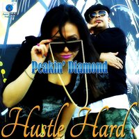 Hustle Hard — Peakin' Diamond