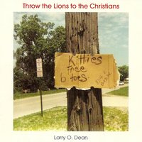 Throw the Lions to the Christians — Larry O. Dean