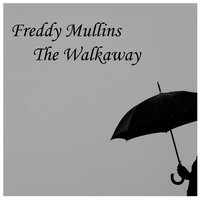 The Walkaway — Freddy Mullins