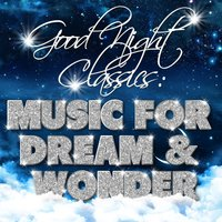 Good Night Classics: Music for Dream and Wonder — Geoffrey Parsons