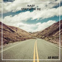 Stay With Me — Nasy