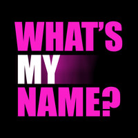 What's My Name? (In The Style Of Rihanna & Drake) — So Def!