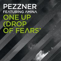One Up (Drop of Fears) — Pezzner, Amina