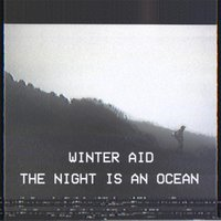 The Night Is an Ocean — Winter Aid