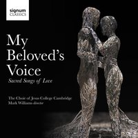 My Beloved's Voice: Sacred Songs of Love — Choir of Jesus College, Cambridge