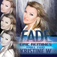 Fade: The Epic Remixes (Part 2) — Kristine Weitz