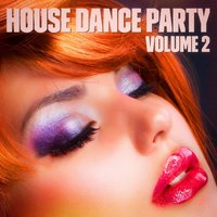House Dance Party, Vol. 2 — Ibiza Dance Party,Ibiza DJ Rockerz