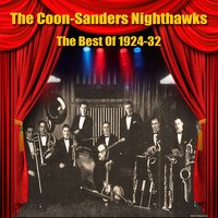 The Best Of 1924-32 — The Coon-Sanders Nighthawks