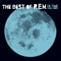 In Time: The Best Of R.E.M. 1988-2003 Rarities and B-Sides — R.E.M.
