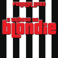 A Tribute To Blondie — Parallel Lives