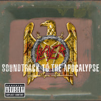 Soundtrack To The Apocalypse — Slayer