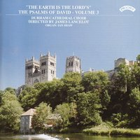 "Psalms of David Vol 3: ""The Earth Is the Lord's"" — Durham Cathedral Choir, James Lancelot, Ian Shaw"