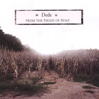 From The Fields of Boaz - EP — Dede