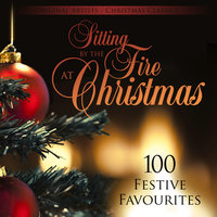 Sitting by the Fire at Christmas (100 Festive Favourites) — Bing Crosby
