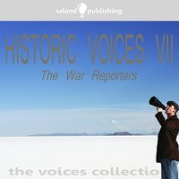 Historic Voices VII - The War Reporters — сборник
