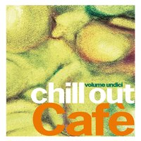 Chill Out Cafè, Vol. 11 — сборник