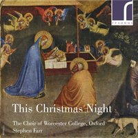 This Christmas Night: Contemporary Carols — Stephen Farr, Judith Bingham, John McCabe, Howard Skempton, Kenneth Leighton, Mark-Anthony Turnage