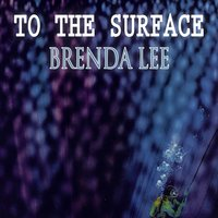 To The Surface — Brenda Lee