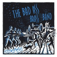 The Bad Ass Brass Band — The Bad Ass Brass Band