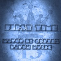 First Time — Marco di Cortez, Baron Music