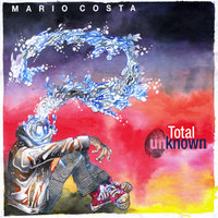 Total Unknown — Mario Costa