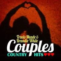Couples Country Hits — Travis Meade